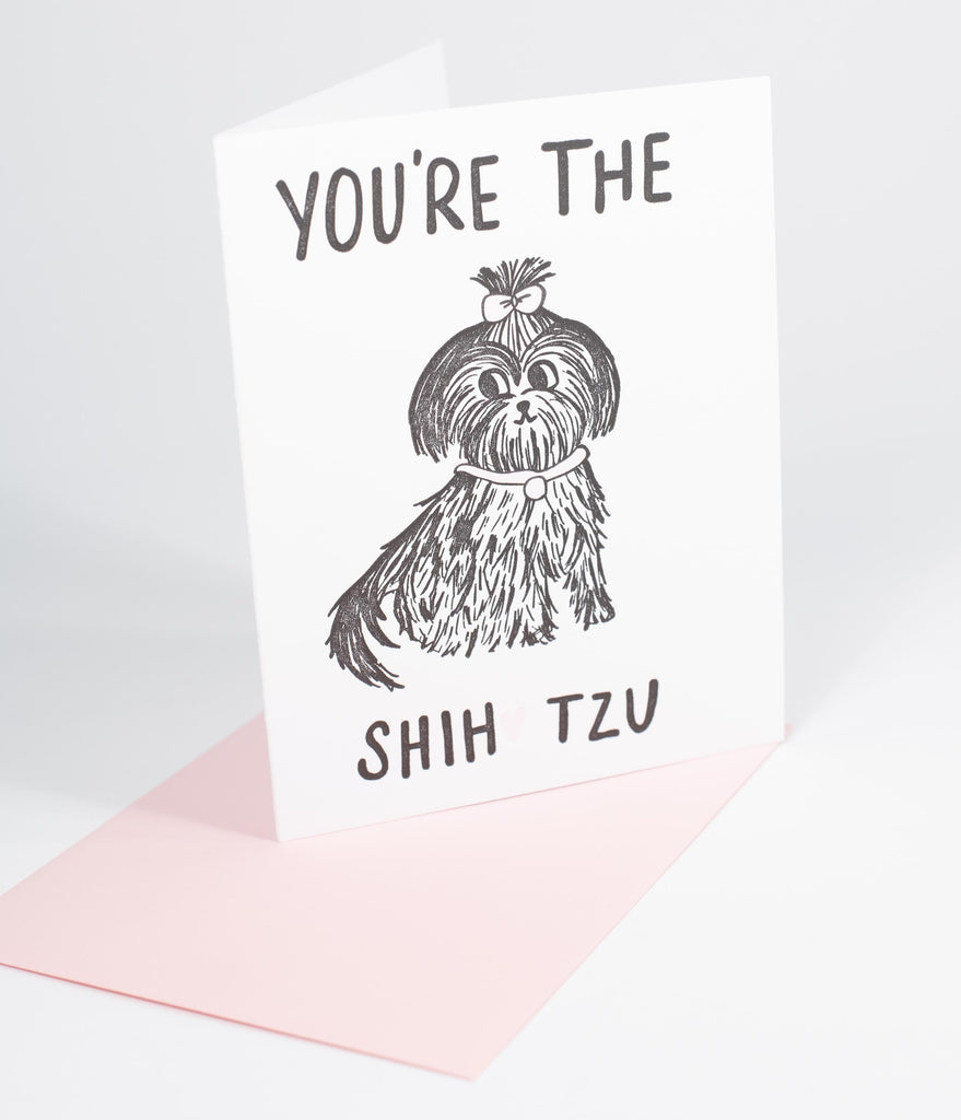 Youre The Shih Tzu Greeting Card