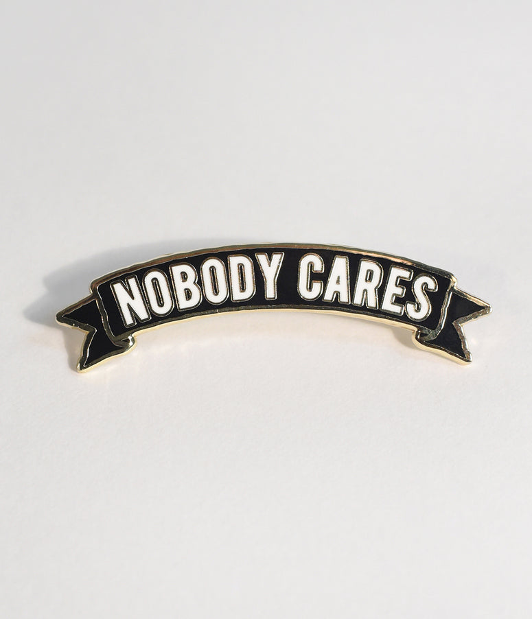Black Nobody Cares Enamel Pin