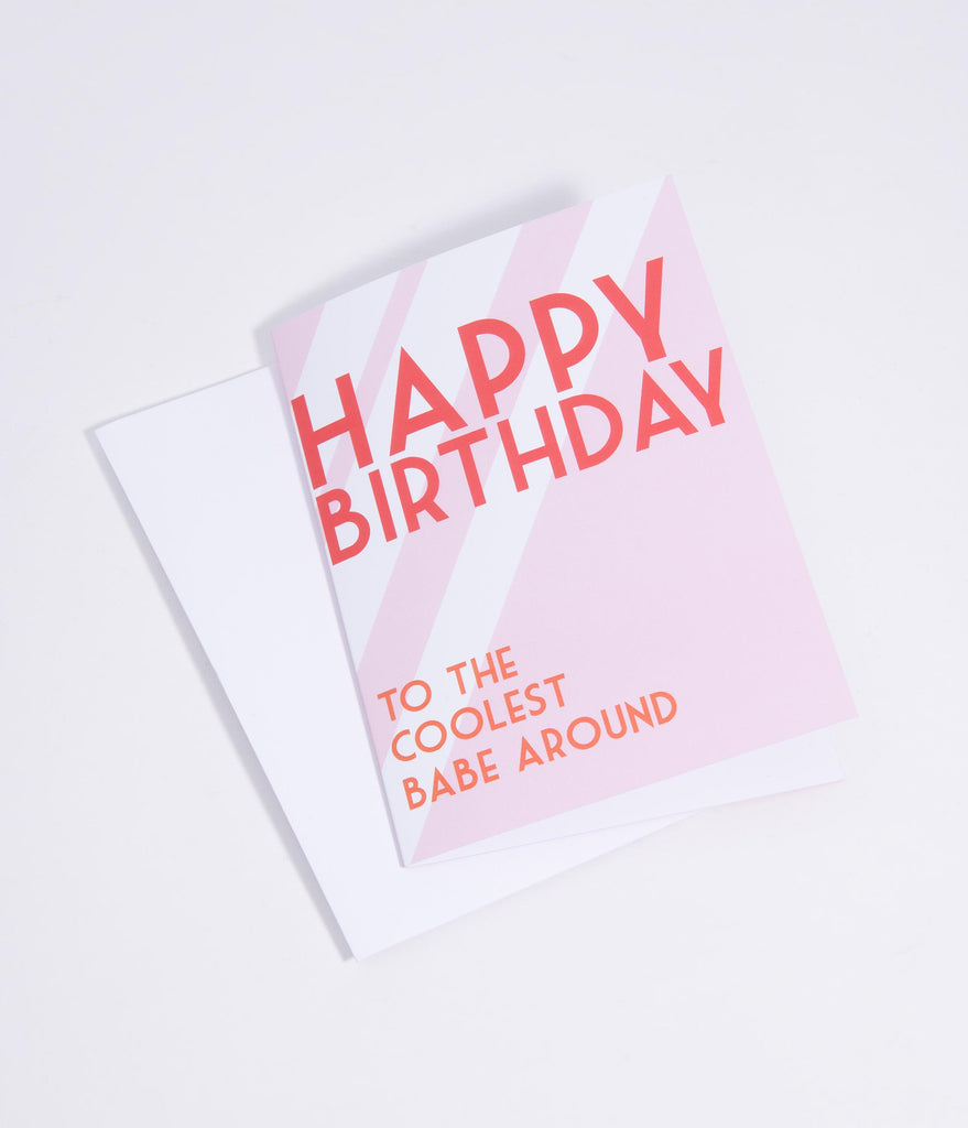 Happy Birthday Coolest Babe Greeting Card