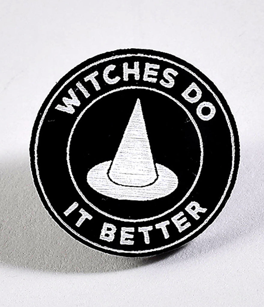 Black & White Witches Do It Better Acrylic Pin