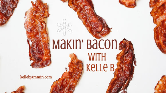 Makin' Bacon with Kelle B