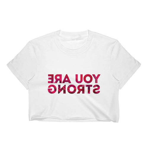Women's You Are Strong Crop Top