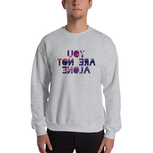You Are Not Alone Crewneck Sweatshirt