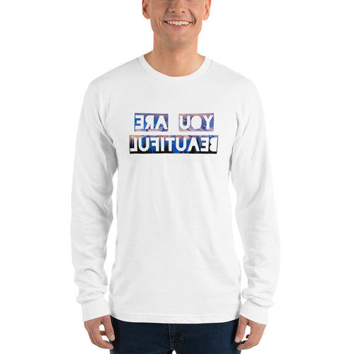 You Are Beautiful First Edition Long Sleeve T-Shirt