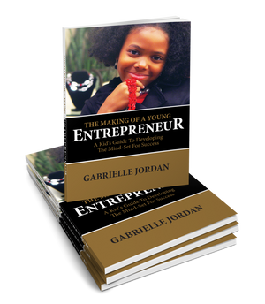 Book: The Making Of A Young Entrepreneur by Gabrielle Jordan