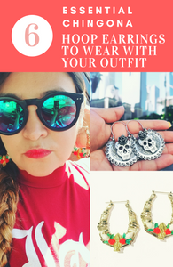 6 Essential Chingona Hoop Earrings to Style your Look!