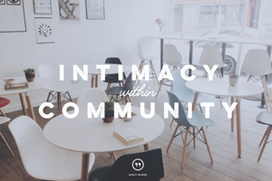 Intimacy Within Community