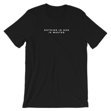 Nothing Wasted - T-Shirt