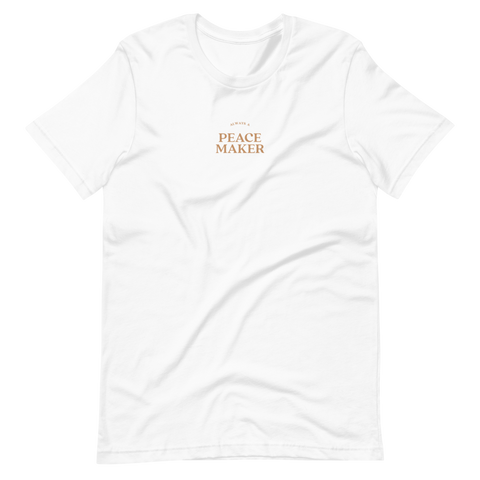 Always A Peacemaker T-Shirt