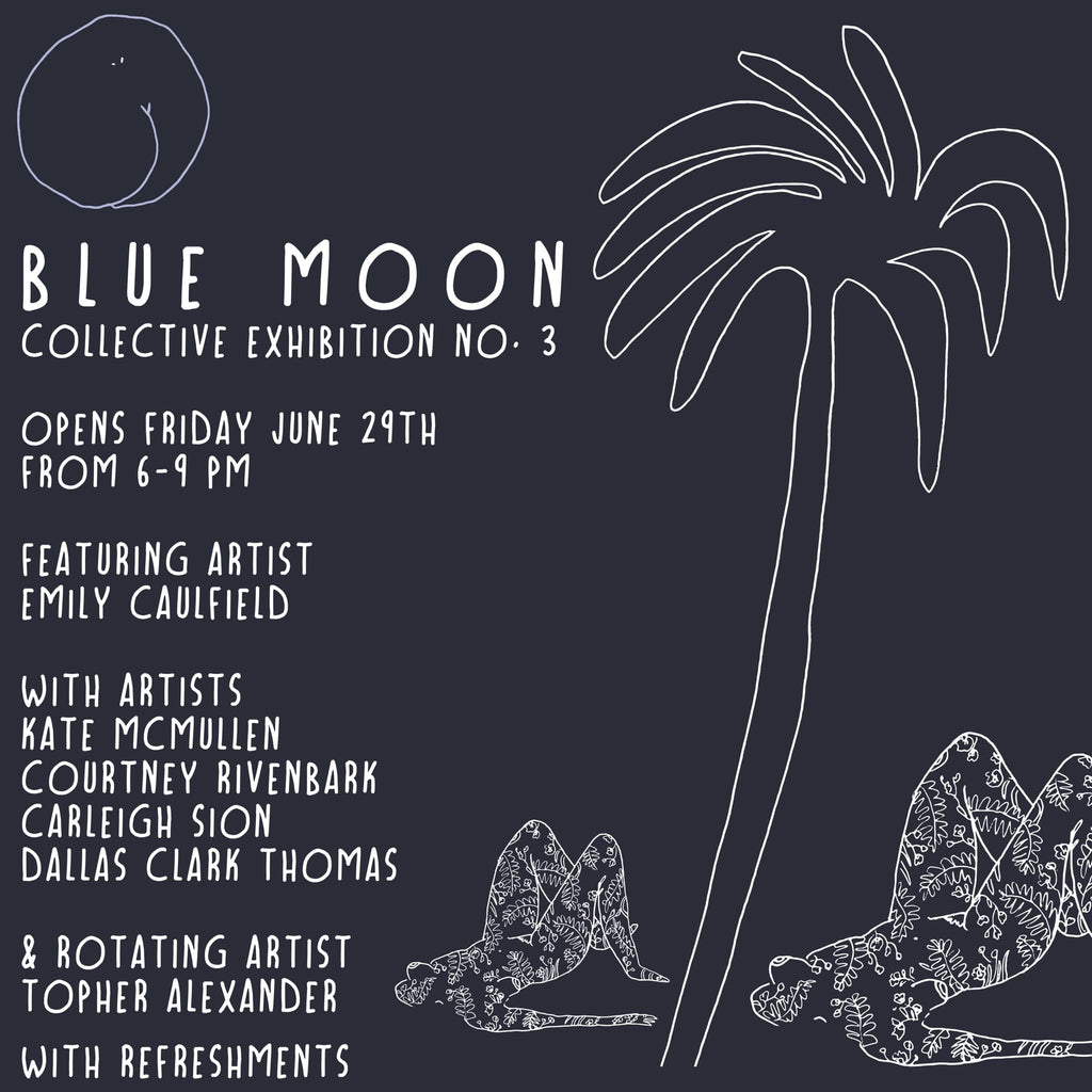 Blue Moon ... Exhibition No. 3
