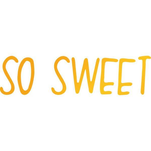 Hotfoil Stamp - Sweet Sentiments - So Sweet