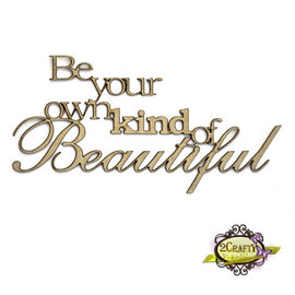2 Crafty - Words - Be Your Own Kind of Beautiful
