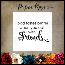 Paper Rose - Food Tastes Better Stamp