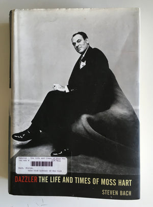 THE DAZZLER: THE LIFE AND TIMES OF MOSS HART, by Stephen Bach
