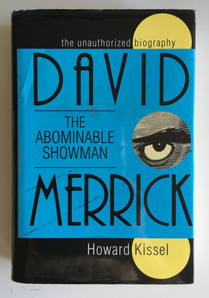 DAVID MERRICK - THE ABOMINABLE SHOWMAN, by Howard Kissel