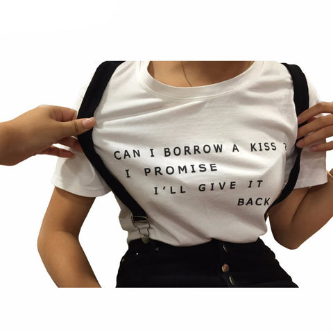Ladies Can I Borrow A Kiss I Promise I'll Give It Back Tee