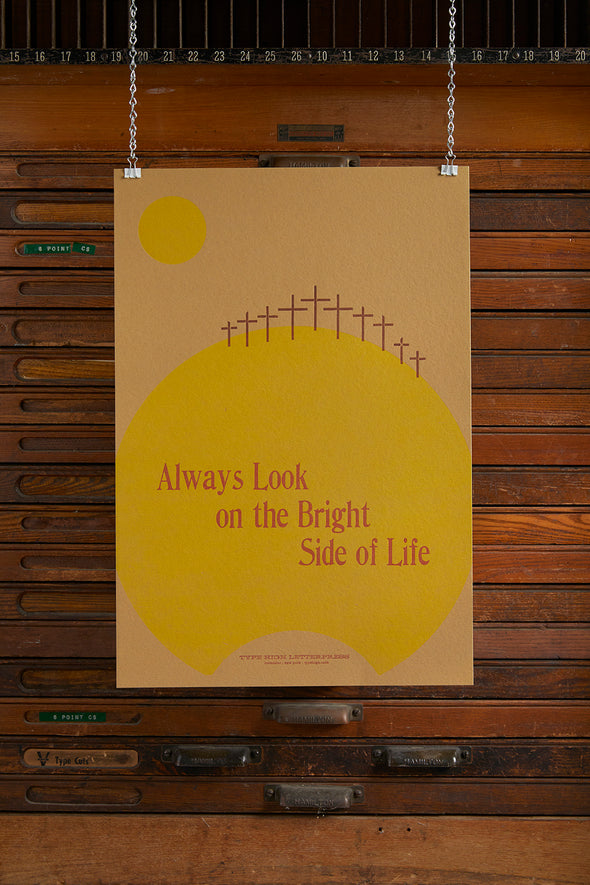 Always Look on the Bright Side of Life Letterpress Poster