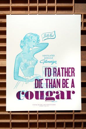 Rather Die Than Be a Cougar 11x14 Letterpress Poster