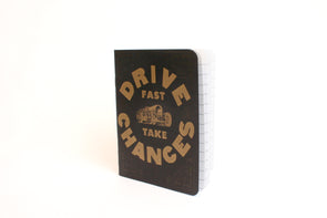 Drive Fast - Take Chances Letterpress Notebook