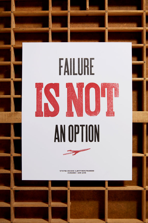 Failure is Not an Option Small Letterpress Poster