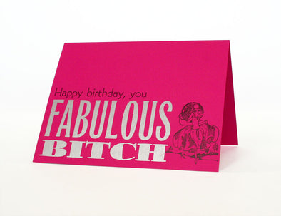 Happy Birthday, You Fabulous Bitch Letterpress Greeting Card