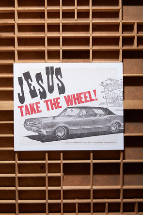 Jesus Take The Wheel Letterpress Poster