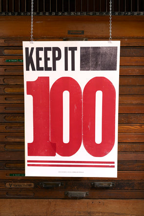 Keep It 100 - 14x20 Letterpress Poster