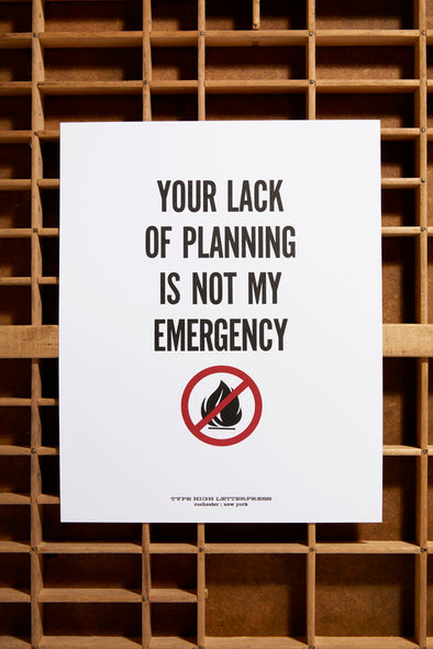 Not My Emergency Small Letterpress Poster