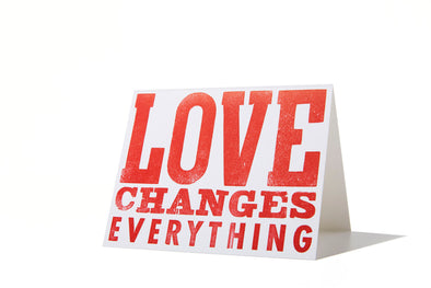 Love Changes Everything Letterpress Card
