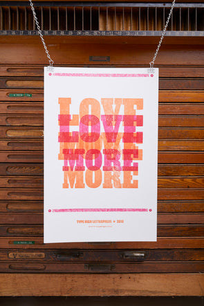 Love More Letterpress Poster