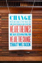 We Are the Change Obama Quote Letterpress Poster