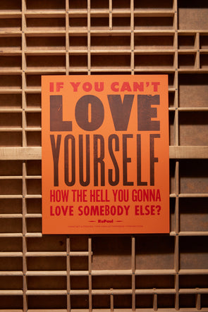 Gotta Love Yourself - RuPaul Quote - 8x10 Print