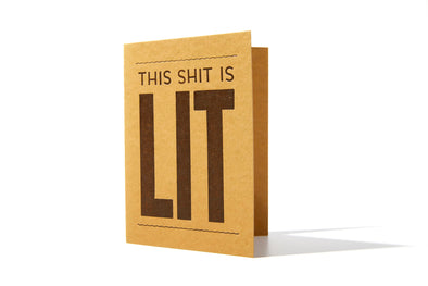 Shit is Lit Greeting Card