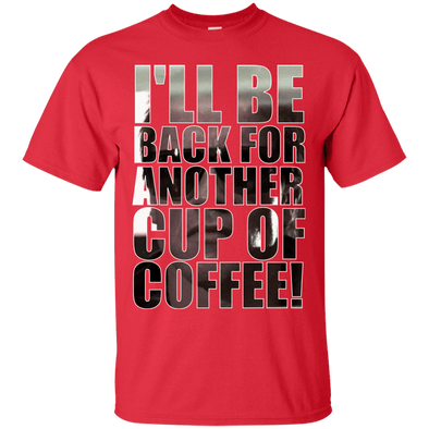 Coffee Lovers - Coffee, I'll Be Back (2) Tee