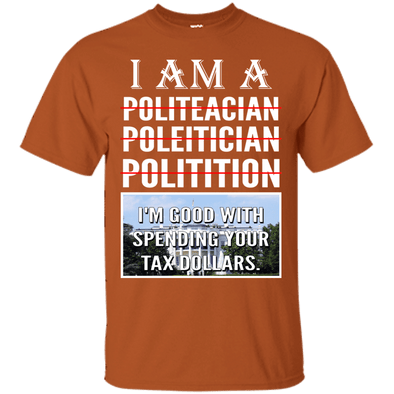 Political - I Am A Politician Tee