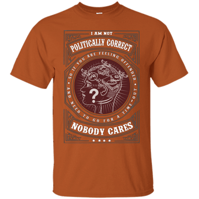 Political - Not Politically Correct Tee