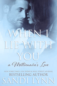 When I Lie With You (Millionaire's Love, 2) Old Cover