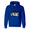 Hoodies Its Because Of Me