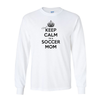 Long Sleeve Shirts Keep Calm Soccer Mom