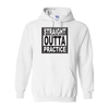 Hoodies Straight Out Of Practice