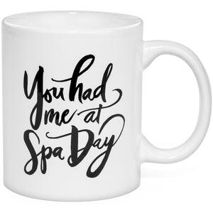 You Had Me at Spa Day Coffee Mug