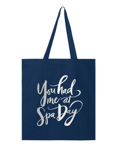 You Had Me at Spa Day Tote Bag
