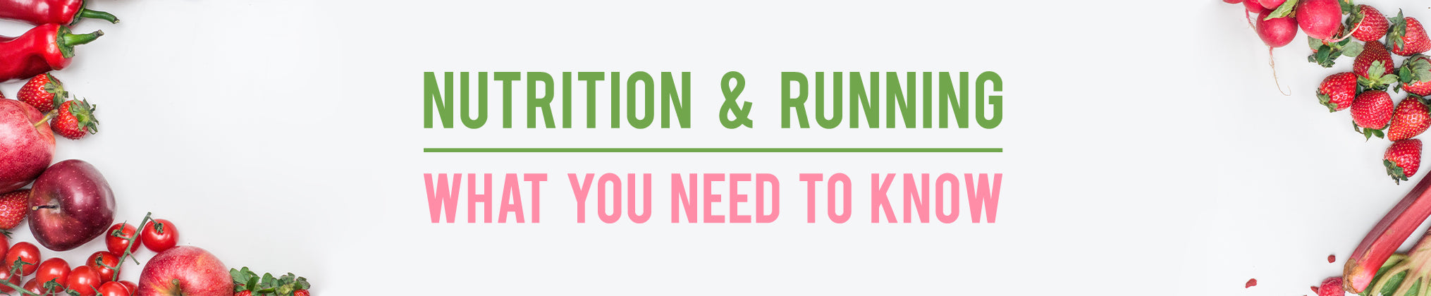 Nutrition and Running what you need to know