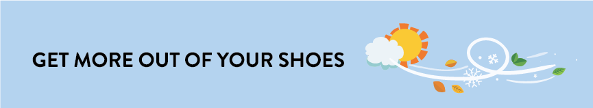 Get the most out of your shoes