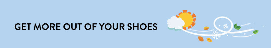 Get more out of your shoes