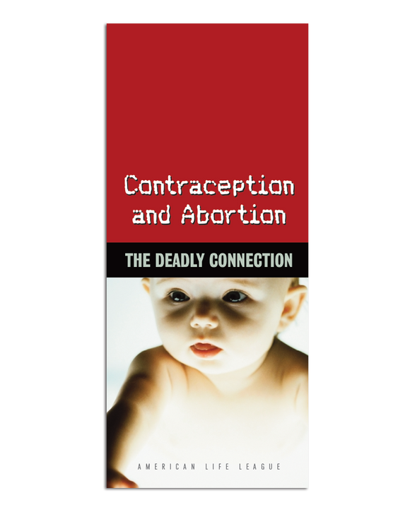Contraception and Abortion: The Deadly Connection