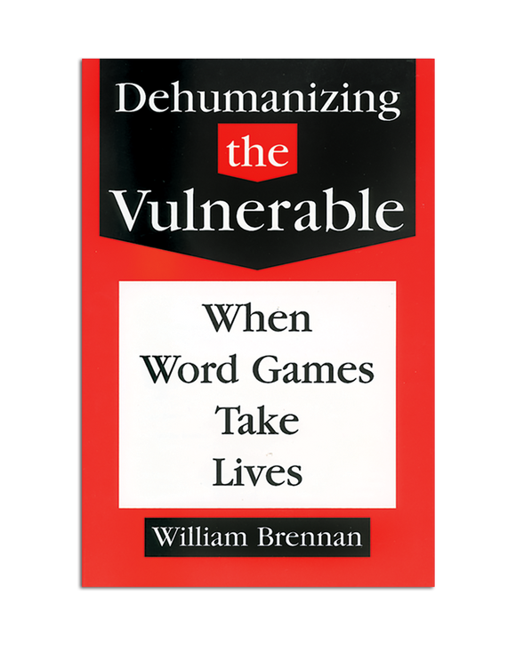 Dehumanizing The Vulnerable