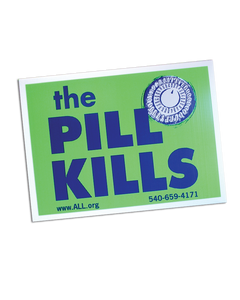 The Pill Kills! sign