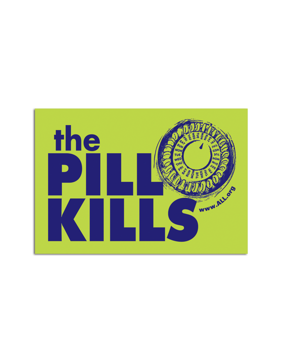 The Pill Kills! sticker