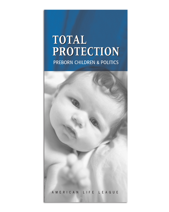 Total Protection: Preborn Children & Politics
